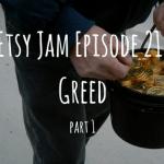 Etsy Jam Episode 21: Greed Part 1