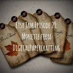 Etsy Jam Episode 29: Monette from DigitalPapercrafting