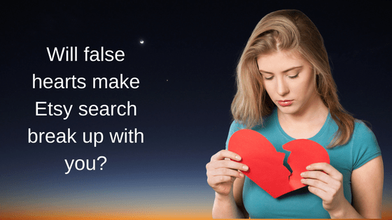 Will false hearts make Etsy search break up with you?