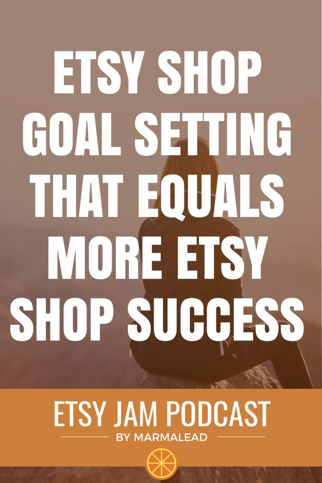 Etsy shop goal setting that equals Etsy shop success