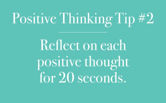 Reflect on each positive thought