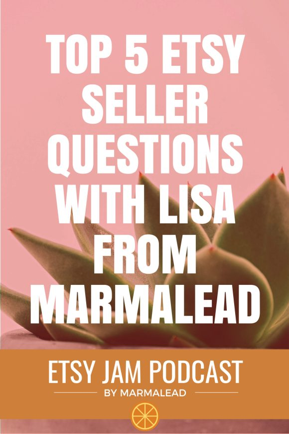Do you have an A listing in Marmalead and still aren't seeing more sales? Are you wondering what's up with Etsy's latest changes? Do you wonder how long it takes to see results after making changes to your listings? Lisa from Marmalead joins us today to answer these pressing Etsy seller questions and MORE! Stick around and get to know Lisa a bit better and hear the top 5 questions Etsy Sellers ask about Etsy and Marmalead. These questions are sure to help you find more