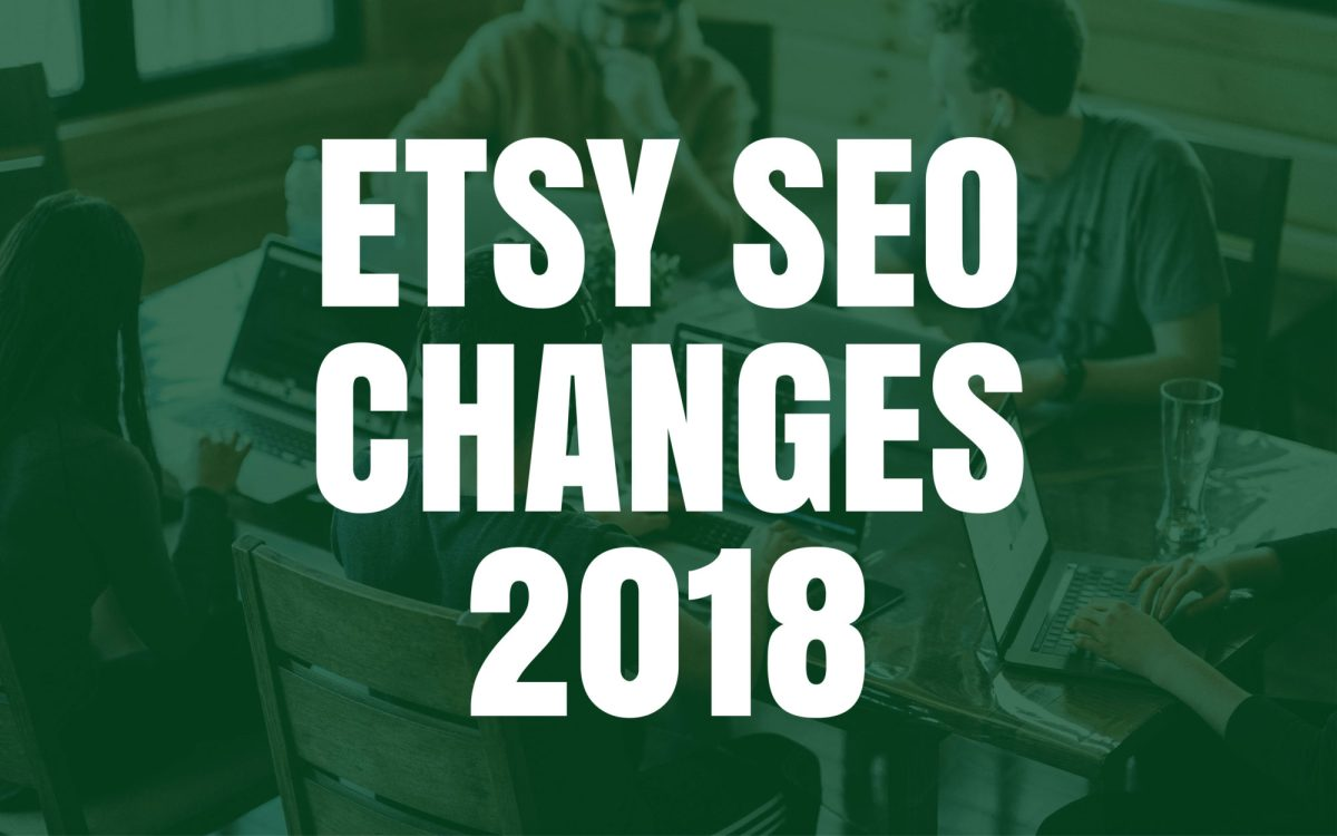 Etsy SEO Changes 2018