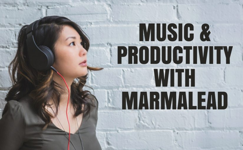 Music And Productivity With Marmalead