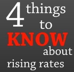 4 things to know about rising rates