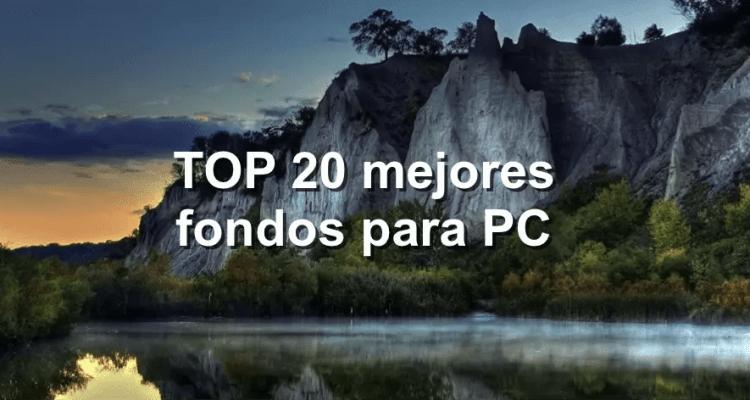 TOP 20 mejores fondos para PC.