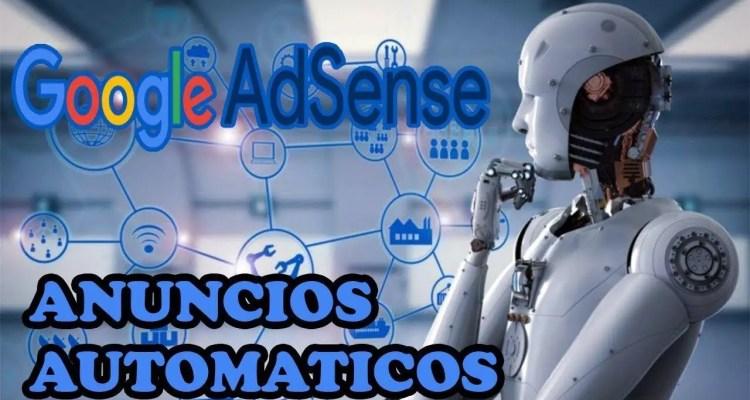 En este post te enseñaremos qué son los anuncios automáticos de Google AdSense, cuáles son sus beneficios y cómo los puedes activar. ¡ENTRA!