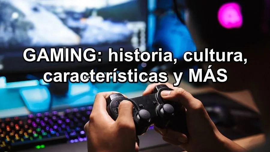 Descubre todo del ⭐ GAMING: qué es, cultura, HISTORIA ✅ y características de un gamer, así como los diferentes tipos de gamers y POSTS actualizados. ⭐