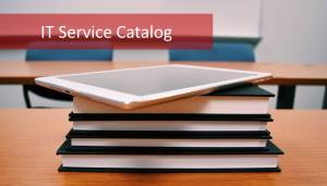 The ITIL Service Catalog: How to Manage Yours Effectively