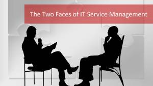 Service Management Has Two Faces, Do You Know Who Are They?