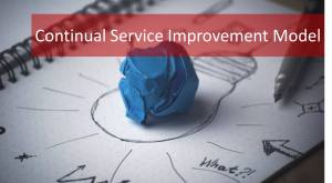 Continual Improvement Model: 6 Questions to Ask for Better IT Services