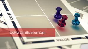 CAPM Certification Cost: Do you know the bottom line?