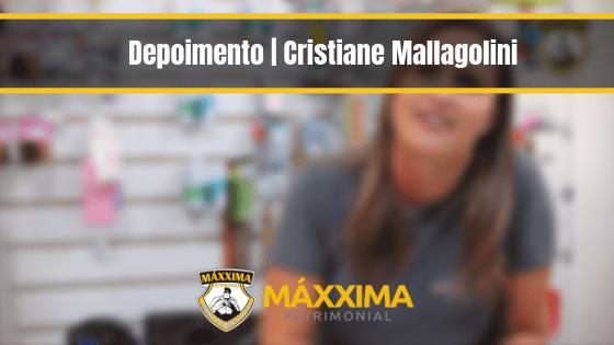 Depoimento | Cristiane Mallagolini