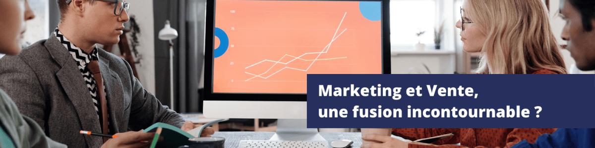 Marketing et vente, alignement, fusion incontournable ?