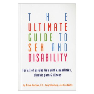 For more information on Chronic Pain and sex: the Ultimate Guide to Sex and Disability