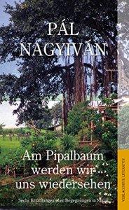 """""""Am Pipalbaum werden wir uns wiedersehen"""" von Pál Nagyiván (Bild: Amazon.de)"""