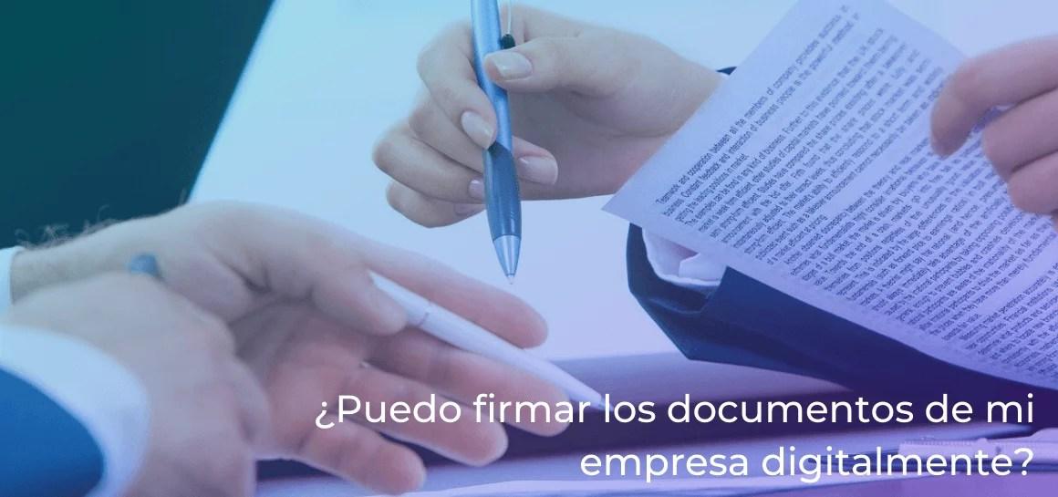 ¿Puedo firmar digitalmente los documentos de mi empresa con la FIEL?