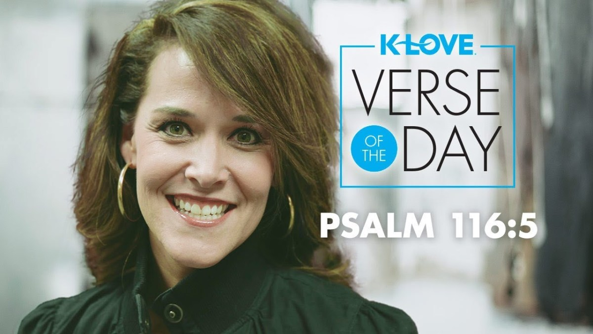 K-LOVE's Verse of the Day: Psalm 116:5 – YouTube