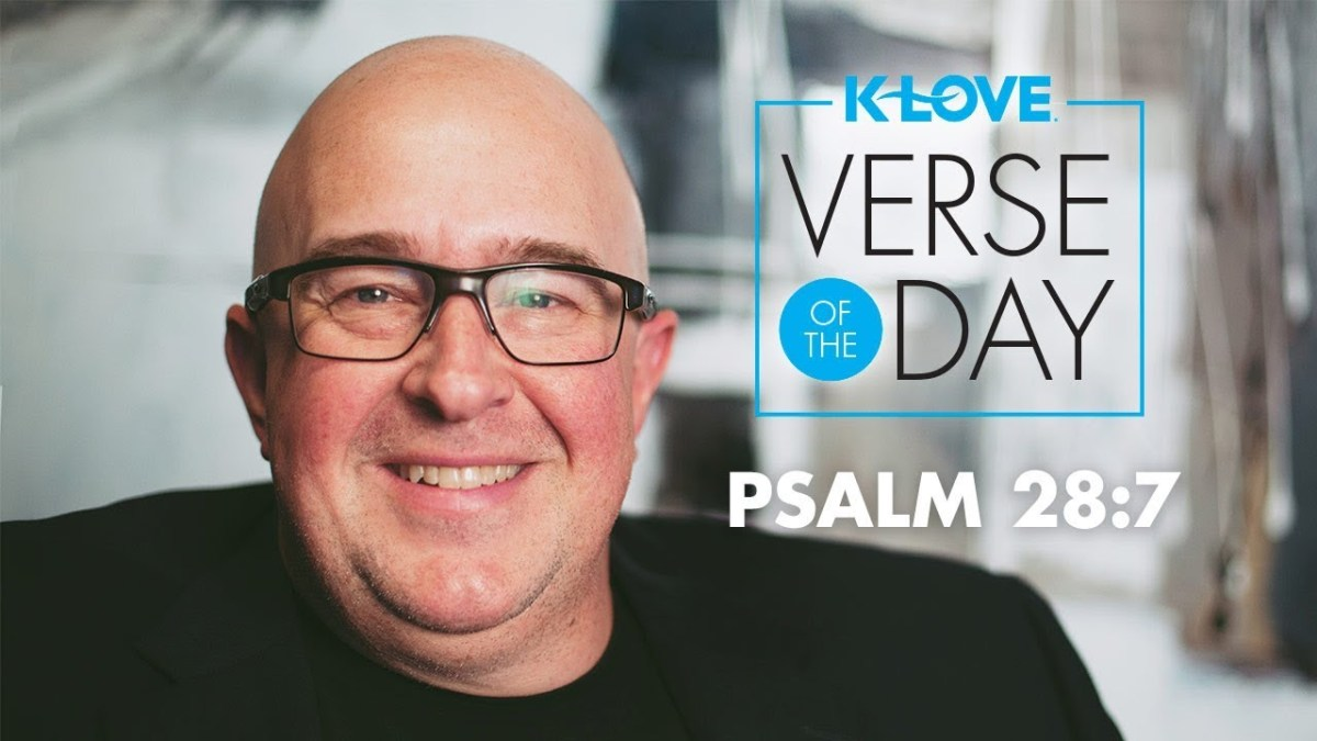 K-LOVE's Verse of the Day: Psalm 28:7 – YouTube