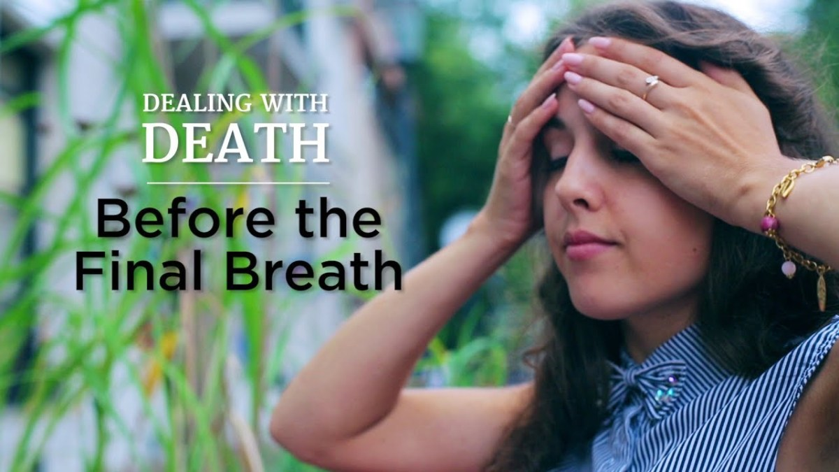 Dealing With Death: Before the Final Breath – YouTube