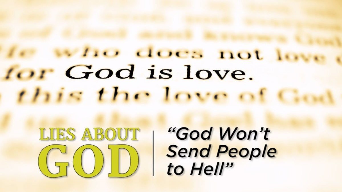"""Lies About God: """"God Won't Send People to Hell"""" – YouTube"""