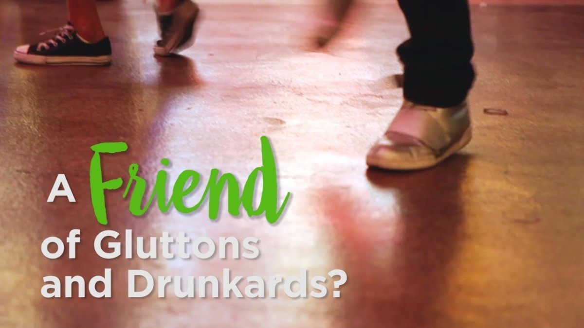 A Friend of Gluttons and Drunkards? – YouTube