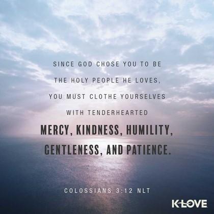 Colossians 3:12 NLT