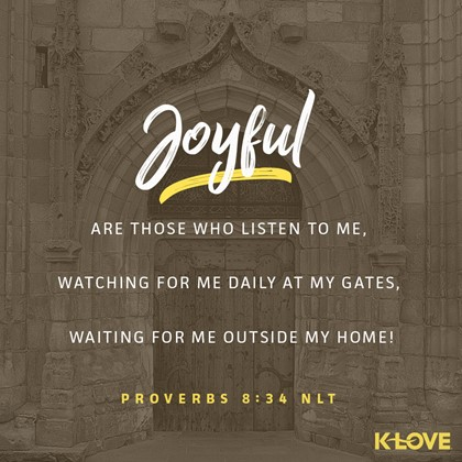 Proverbs 8:34 NLT