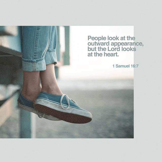 1 Samuel 16:7 NIV