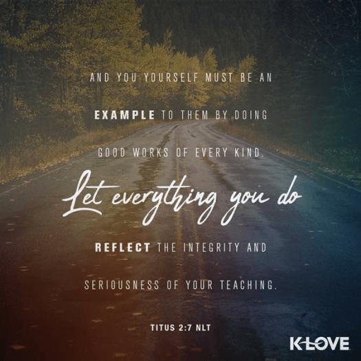 Titus 2:7 (NLT)
