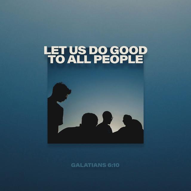 Galatians 6:10 NIV