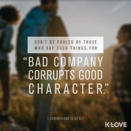 1 Corinthians 15:33 NLT