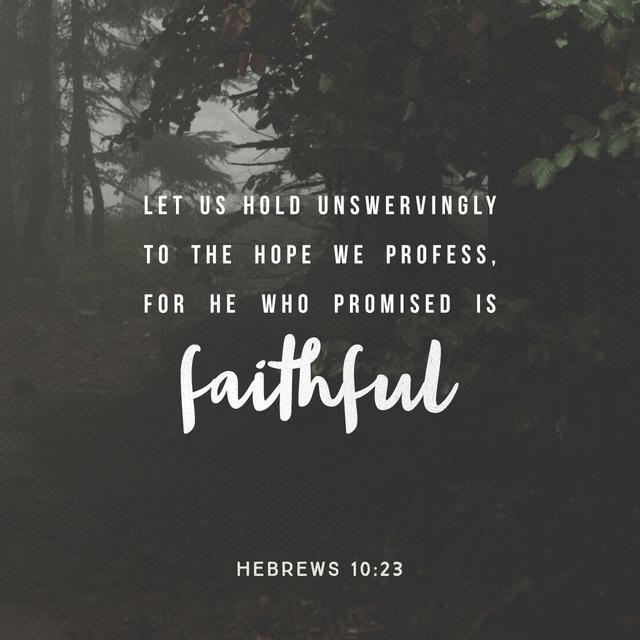 Hebrews 10:23 NIV