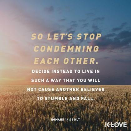 Romans 14:13 NLT