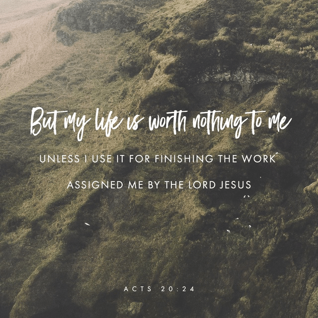 Acts of the Apostles 20:24 NLT