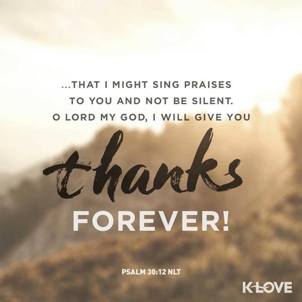 Psalm 30:12 (NLT)