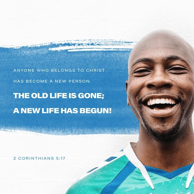 2 Corinthians 5:17 NLT