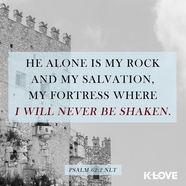 Psalm 62:2 (NLT)