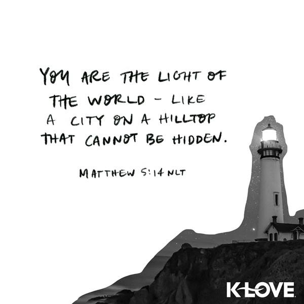 Matthew 5:14 (NLT)
