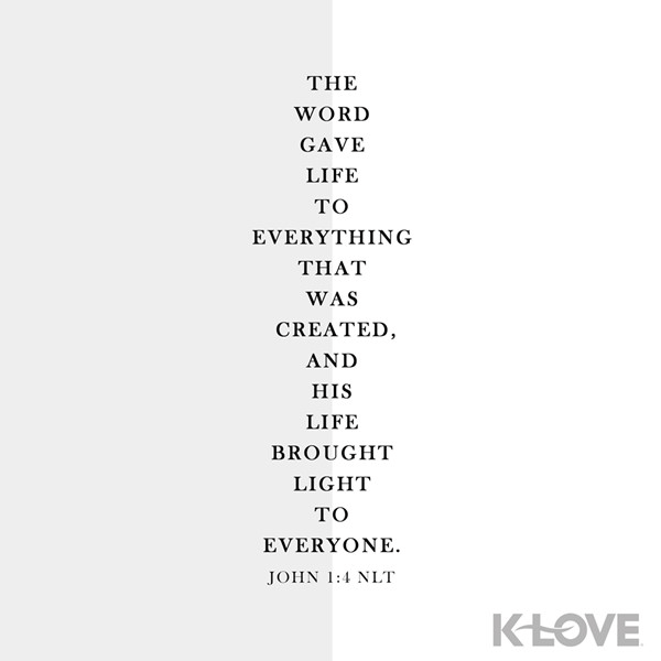 John 1:4 (NLT)