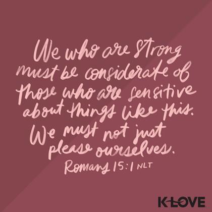 Romans 15:1 NLT
