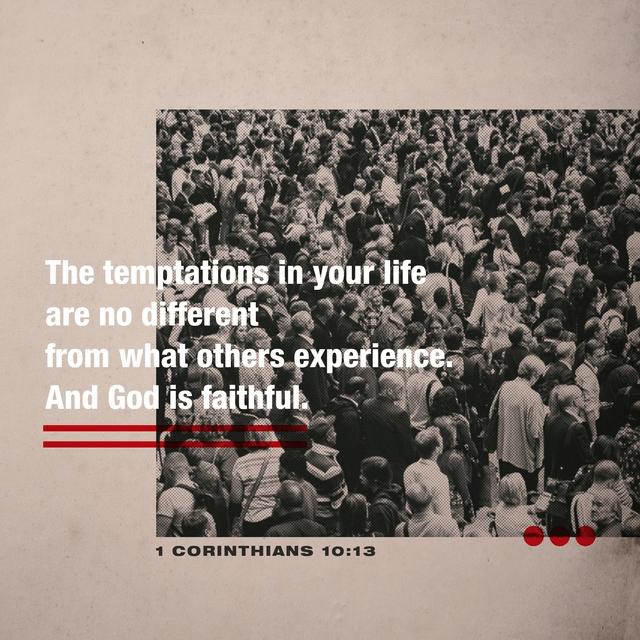 1 Corinthians 10:13 NLT
