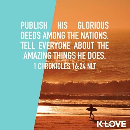 1 Chronicles 16:24 (NLT)