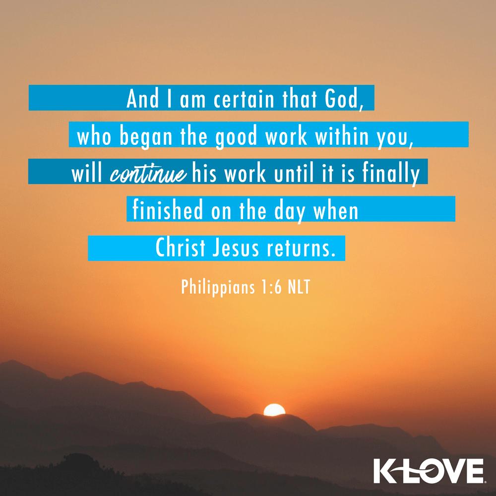 Philippians 1:6 (NLT)
