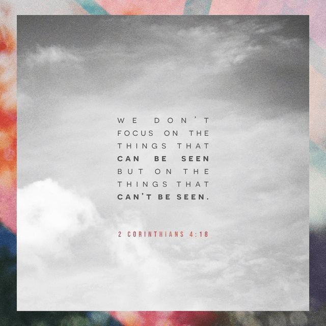 2 Corinthians 4:18 CSB
