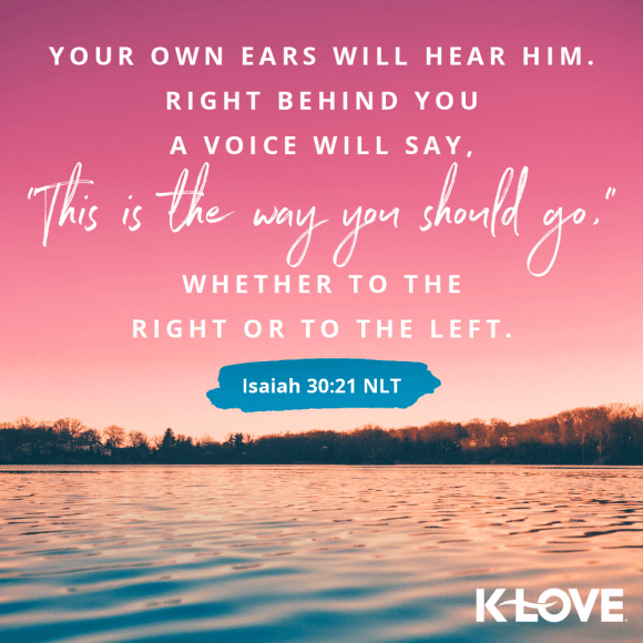 Isaiah 30:21 (NLT)