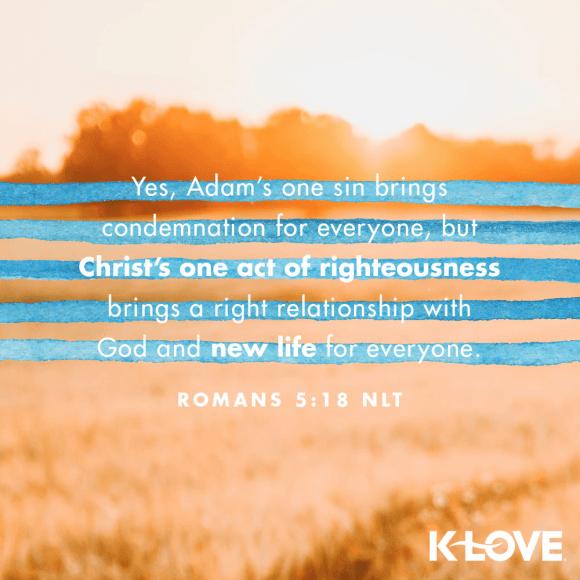 Romans 5:18 (NLT)