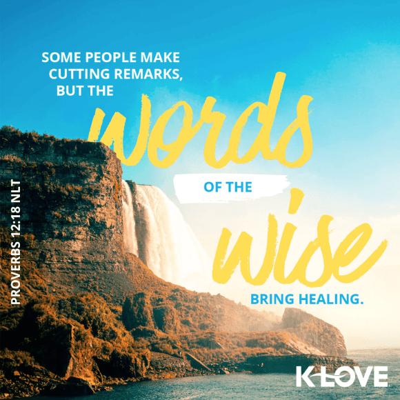 Proverbs 12:18 (NLT)