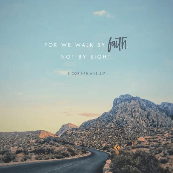 2 Corinthians 5:7 CSB