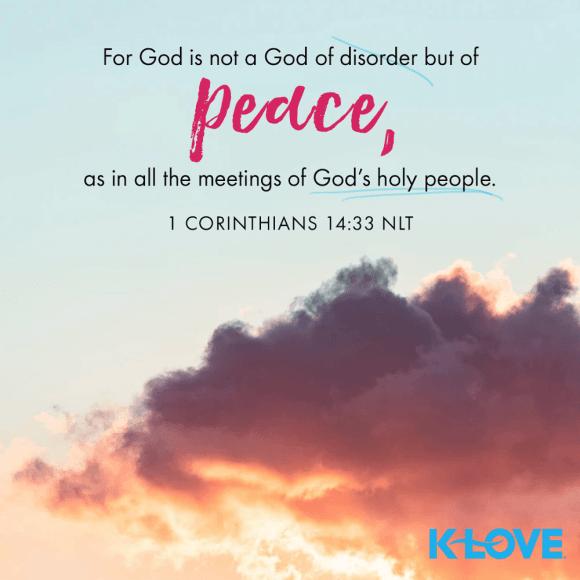 1 Corinthians 14:33 (NLT)